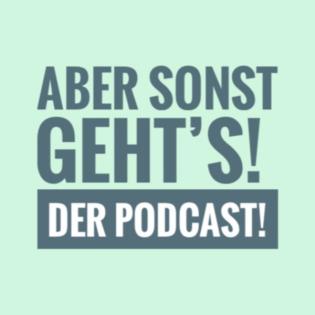 "Aber sonst geht´s! Episode 9 mit Christian - ""How to make a (fast erfolgreichen) Podcast"""