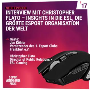 Interview mit Christopher Flato - Insights in die ESL, die größte eSport Organisation der Welt