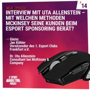 Interview mit Uta Allenstein – Mit welchen Methoden McKinsey seine Kunden beim Esport Sponsoring berät?