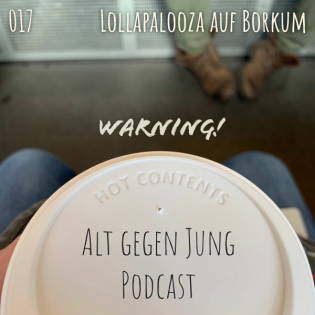 #017 - Lollapalooza auf Borkum