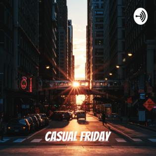 Casual Friday - Der Anfang vom Ende