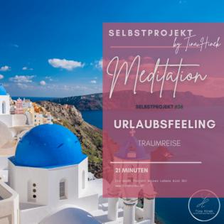 #37 SELBSTPROJEKT - Meditation Traumreise - Urlaubsfeeling  - 21 Min