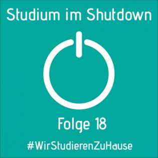 Folge 18 - Studium im Shutdown: Wie lange noch - und was kommt danach?