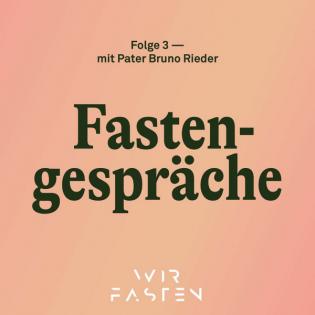 Fastengespräche — Folge 3 — mit Pater Bruno Rieder