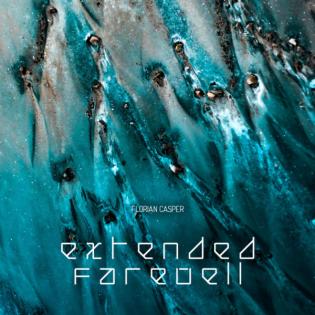 Florian Casper - Extended Farewell (Prog. House & Melodic Techno Mix)