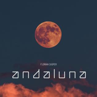 Florian Casper - Andaluna (Progressive House & Melodic Techno Mix)