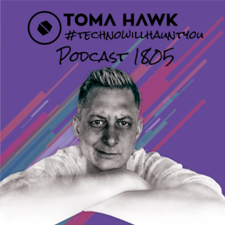 #1805 – Toma Hawk in the mix – Techno will haunt you