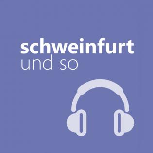 schweinfurtundso folge 74 – Elisabeth Volkmann – Schweinfurt 360°