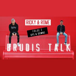 FOLGE 2 | Ricky & Rome – Brudis Talk | 'UPs & DOWNs'