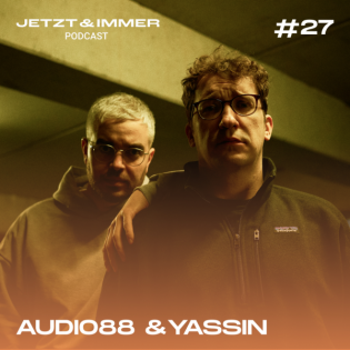 #27   mit Audio88 & Yassin über Kritik, Hass und Social Media