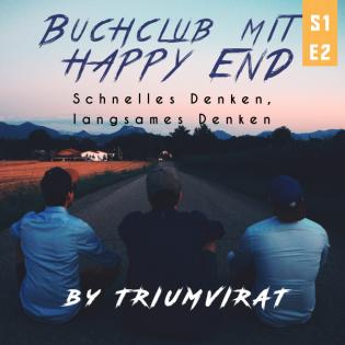 [S1E2] Buchclub mit Happy End: Schnelles Denken - Langsames Denken (Kapitel 1-3)