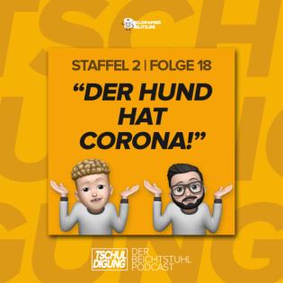"""#18: """"Der Hund hat Corona!"""""""