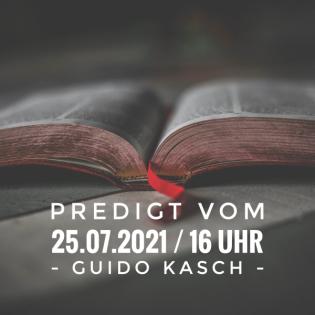 GUIDO KASCH - Jesus, das Fundament der Gemeinde / 25.07.2021 / 16 Uhr