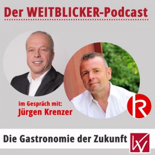 #007 WEITBLICKER im Dialog - Die Zukunft der Gastronomie