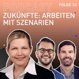 #33 Zukünfte: Arbeiten mit Szenarien mit Anke Seitz von der Techniker Krankenkasse