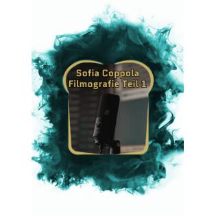 Die Filmografie von Sofia Coppola - Teil 1