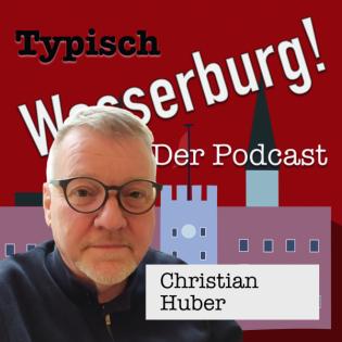 Folge 2: Christian Huber - Journalist und Stimme Wasserburgs