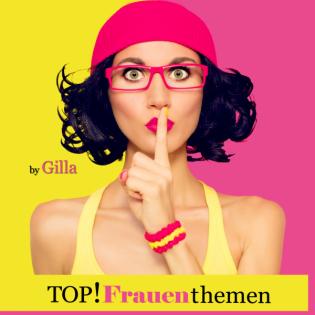 TFT1  Gilla stellt sich vor - Mein TOP!Frauenthemen Podcast
