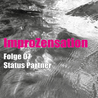 ImproZensation Folge 07 Status Partner