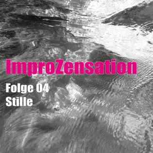 ImproZensation Folge 04 Stille