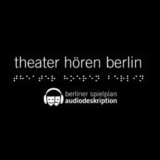 Elfter Podcast des Berliner Spielplan Audiodeskription