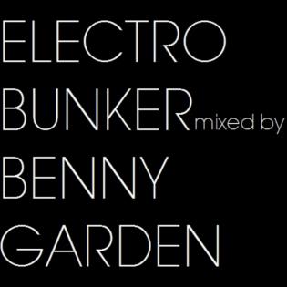 Electro Bunker mixed by Benny Garden