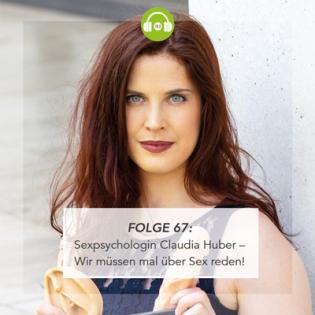 #67 Wir müssen mal über Sex reden! (mit Sexpsychologin Claudia Huber)