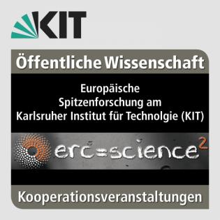 erc = science² - Europäische Spitzenforschung am KIT (Donnerstag, 16. März 2017): Podiumsdiskussion