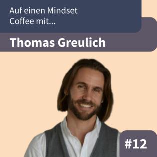 #E12: Auf einen Mindset Coffee mit Thomas Greulich