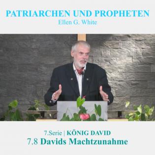 7.8 Davids Machtzunahme - 7.KÖNIG DAVID   PATRIARCHEN UND PROPHETEN - Pastor Mag. Kurt Piesslinger