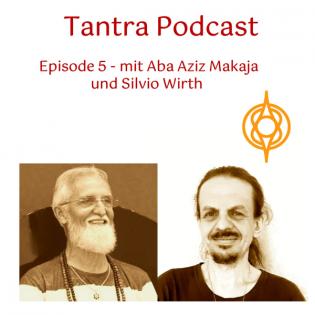 Tantra Podcast 5 - Interview mit Aba Aziz Makaja