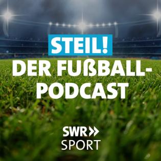 Steil! Der SWR-Fußball-Podcast ...mit Thomas Letsch