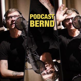 Podcast Bernd die Zweite