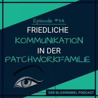 #34 - Friedliche Kommunikation in der Patchworkfamilie (Sara)
