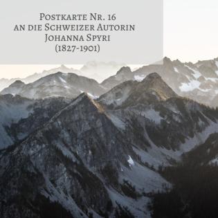 Postkarte Nr. 16 an die Schweizer Autorin Johanna Spyri