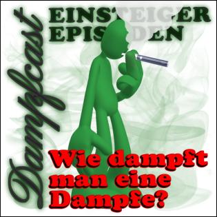 DCE10 – Wie dampft man eine Dampfe?