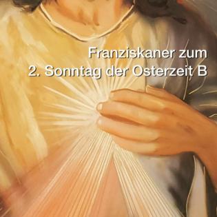2. Sonntag der Osterzeit B - Darius Lebok OFM (2018)