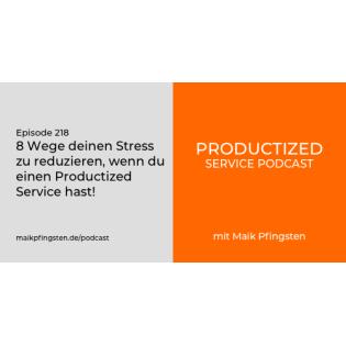 PSP218 8 Wege deinen Stress zu reduzieren, wenn du einen Productized Service hast!