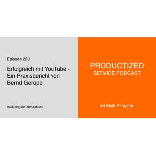 PSP220 Erfolgreich mit YouTube - Ein Praxisbericht von Bernd Geropp