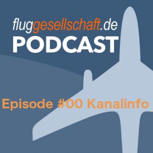 Flug Podcast Folge 0 = Kanalinfo