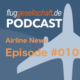 Luftfahrt Nachrichten #010 (Juli 2016)