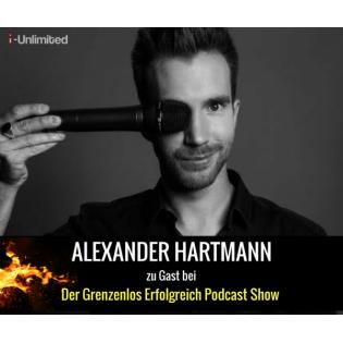 #56 Alex Hartmann – der Reality Hacker über grenzenlosen Erfolg 1/2