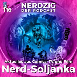 Nerdzig Radio 116 – Nerd-Soljanka: aktuelles zu Comics, Serien und Filmen