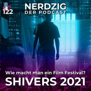Nerdzig - Der Podcast 122 – Shivers Film Festival 2021: Einblicke und Hintergründe