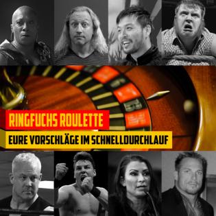 Ringfuchs Wrestling Podcast SPEZIAL – Ringfuchs ROULETTE 2 (Liveaufzeichnung)