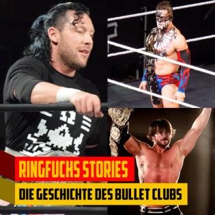 Ringfuchs Stories – Die Geschichte des Bullet Clubs