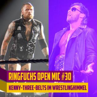 Ringfuchs Open Mic #30 – Kenny-Three-Belts im Wrestlinghimmel