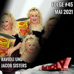 Folge #45 | Mai 2021 | Ravioli und Jacob Sisters