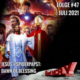 Folge #47   Juli 2021   Jesus v Spiderpapst: Dawn of Blessing