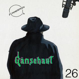 Episode 26 - Gänsehaut